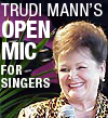 Trudi Mann's Open Mic for Singers